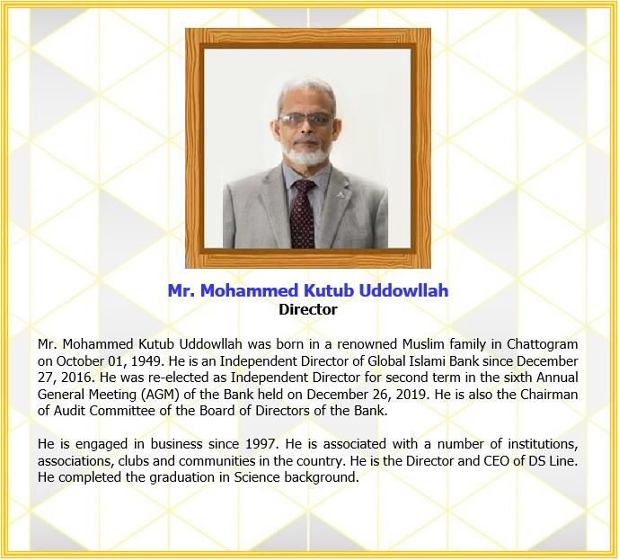 Mr. Mohammed Kutub Uddowllah, Independent Director